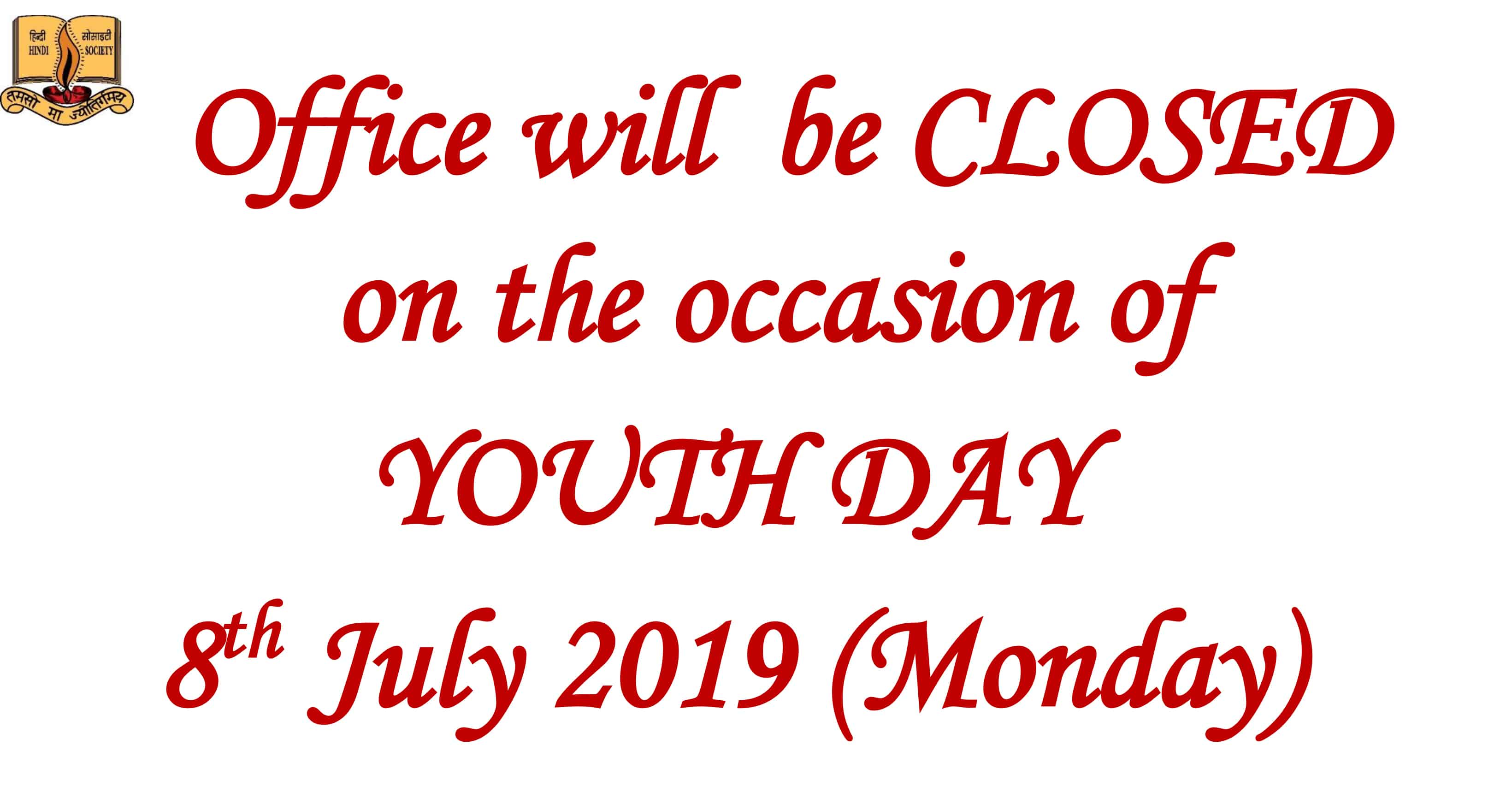 Office will be CLOSED on the occasion of